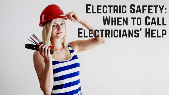 Electric Safety: When to Call Electricians' Help