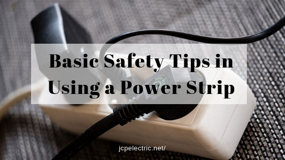 Basic Safety Tips in Using a Power Strip