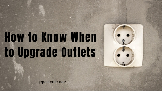 How to Know When to Upgrade Outlets