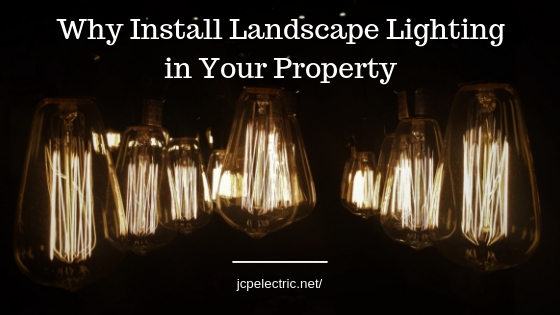 Why Install Landscape Lighting in Your Property
