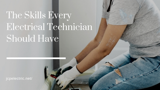 The Skills Every Electrical Technician Should Have