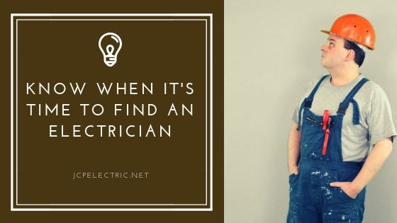 Find An Electrician >> Know When It S Time To Find An Electrician Jcp Electric